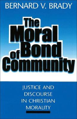 The Moral Bond of Community: Justice and Discourse in Christian Morality
