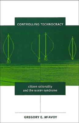 Controlling Technocracy: Citizen Rationality and the NIMBY Syndrome