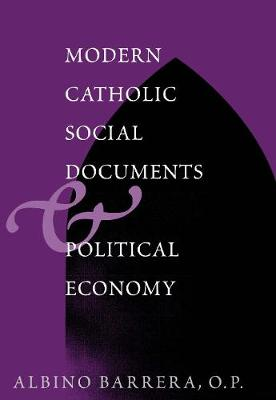 Modern Catholic Social Documents and Political Economy