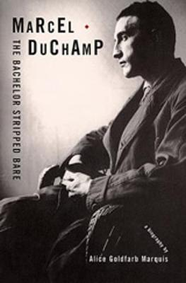 Marcel Duchamp - D.a.p.: The Bachelor Stripped Bare