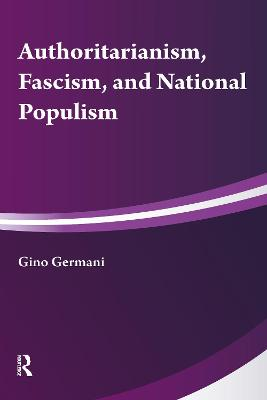 Authoritarianism, National Populism and Fascism
