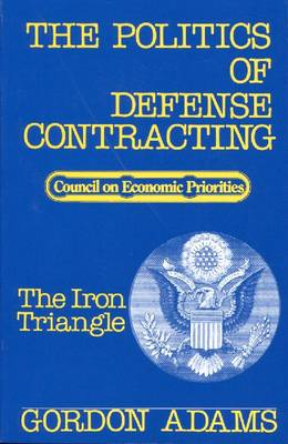 The Politics of Defense Contracting: The Iron Triangle