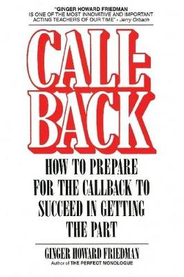 Callback: How to Prepare for the Callback to Succeed in Getting the Part