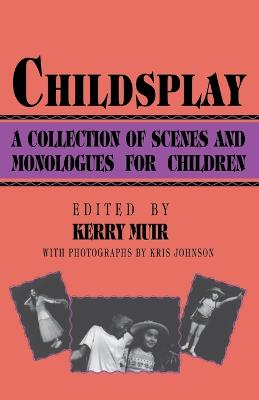 Childsplay: Collection of Scenes and Monologues for Children