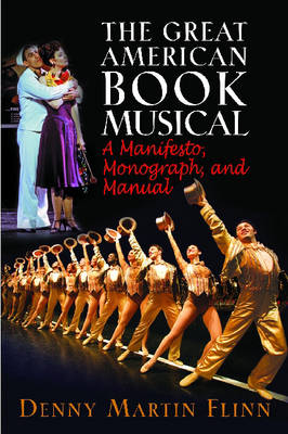 The Great American Book Musical: A Manifesto, Monograph, and Manual