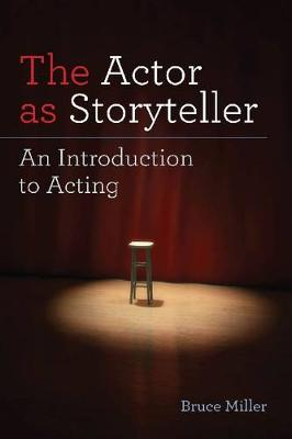 Actor as Storyteller: An Introduction to Acting