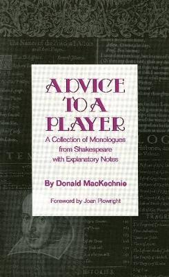 Advice to a Player: A Collection of Monologues from Shakespeare with Explanatory Notes