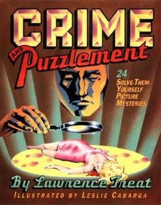 Crime and Puzzlement: Bk.1: 24 Solve-them-yourself Picture Mysteries