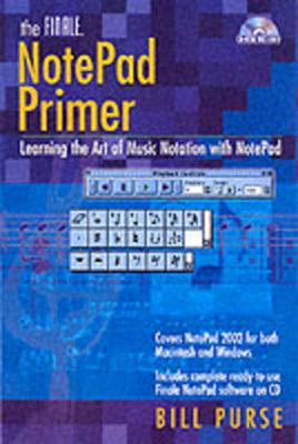 The Finale NotePad Primer: Learning the Art of Music Notation with NotePad