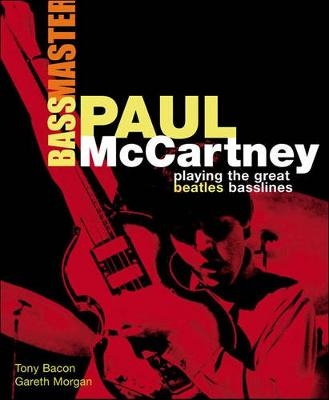Tony Bacon/Gareth Morgan: Paul McCartney - Bassmaster