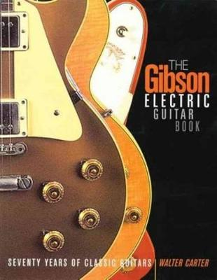 The Gibson Electric Guitar Book