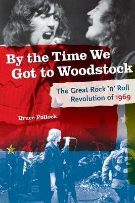 Bruce Pollock: The Great Rock 'n' Roll Revolution of 1969