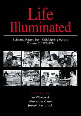 Life Illuminated: Selected Papers from Cold Spring Harbor: v. 2: 1972-1994