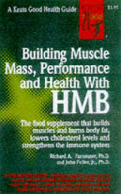 Building Muscle Mass, Performance and Health with HMB