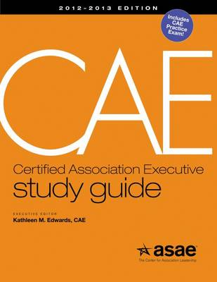 CAE Study Guide: 2012-2013 Edition