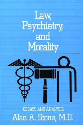 Law, Psychiatry, and Morality: Essays and Analysis