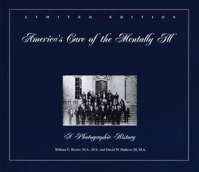 America's Care of the Mentally Ill: A Photographic History