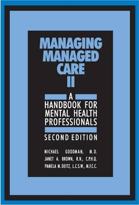 Managing Managed Care II: A Handbook for Mental Health Professionals