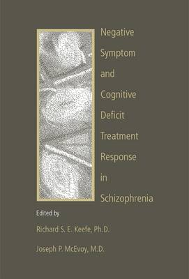 Negative Symptom and Cognitive Deficit Treatment Response in Schizophrenia