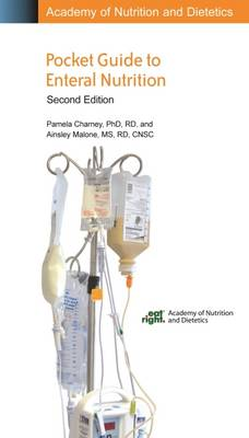 Academy of Nutrition and Dietetics Pocket Guide to Enteral Nutrition