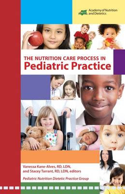 The Nutrition Care Process in Pediatric Practice
