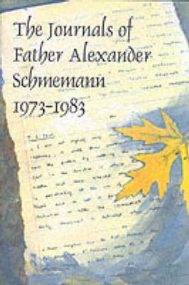 The Journals of Alexander Schemann, 1973-1983
