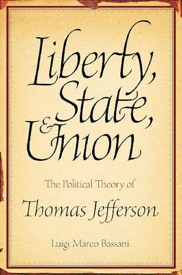 Liberty, State and Union: The Political Theory of Thomas Jefferson