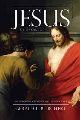 Jesus of Nazareth: Background, Witnesses, and Significance