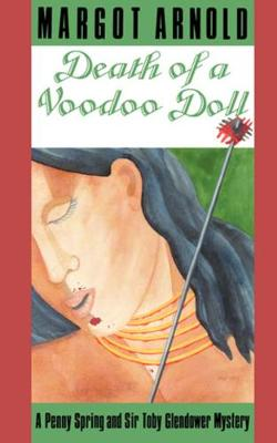 Death of a Voodoo Doll: A Penny Spring and Sir Toby Glendower Mystery