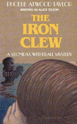 The Iron Clew: A Leonidas Witherall mystery