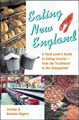 Eating New England: A Food Lover's Guide to Eating Locally