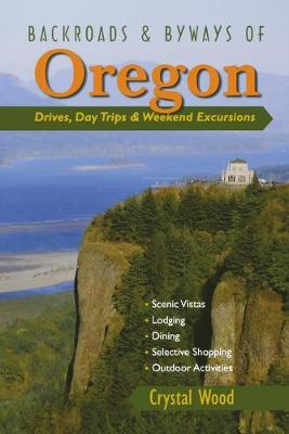 Backroads & Byways of Oregon: Drives, Day Trips & Weekend Excursions