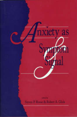 Anxiety as Symptom and Signal