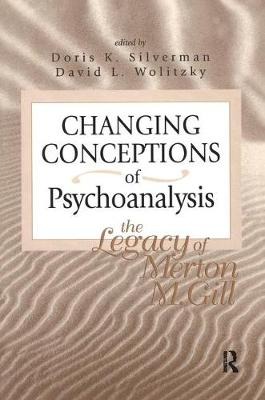 Changing Conceptions of Psychoanalysis: The Legacy of Merton M. Gill
