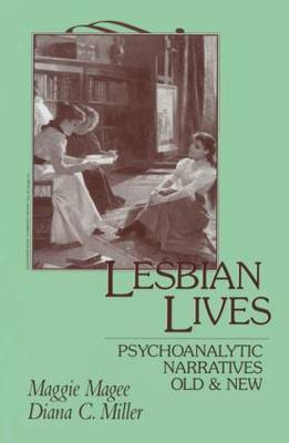Lesbian Lives: Psychoanalytic Narratives Old and New