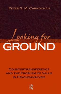 Looking for Ground: Countertransference and the Problem of Value in Psychoanalysis