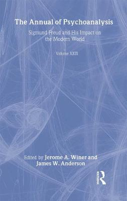 The Annual of Psychoanalysis: Sigmund Freud and His Impact on the Modern World: v. 29