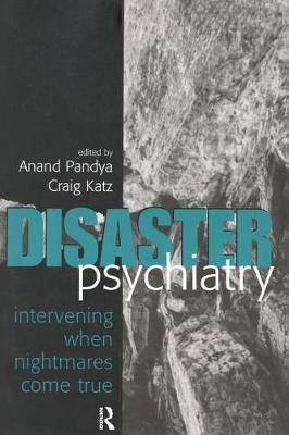 Disaster Psychiatry: Intervening When Nightmares Come True