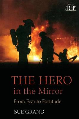The Hero in the Mirror: From Fear to Fortitude