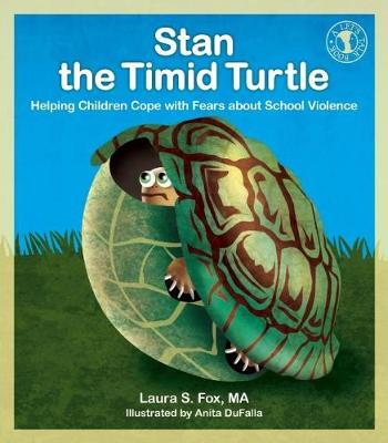 Stan the Timid Turtle: Helping Children Cope with Fears about School Violence