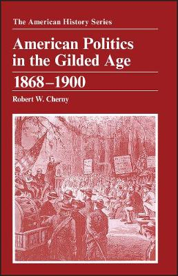 American Politics in the Gilded Age: 1868 - 1900