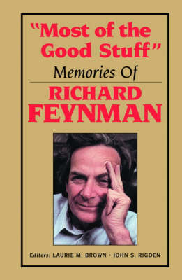 'Most of the Good Stuff': Memories of Richard Feynman