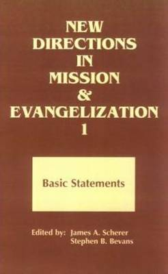 New Directions in Mission and Evangelization: Bk. 1: Basic Statement, 1974-1991