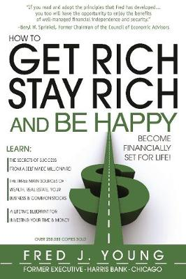 How to Get Rich, Stay Rich & be Happy