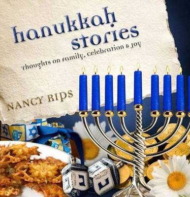 Hanukkah Stories: Thoughts on Family, Celebration and Joy