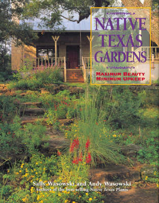 Native Texas Gardens: Maximum Beauty, Minimum Upkeep