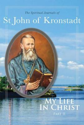 My Life in Christ: The Spiritual Journals of St John of Kronstadt, Part 2