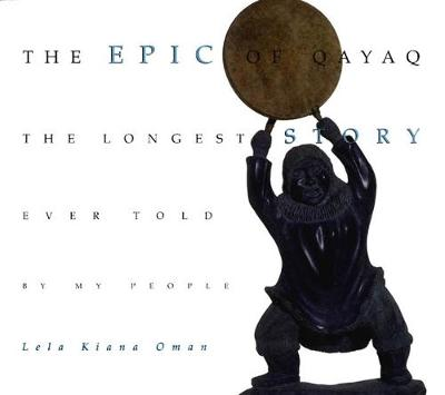 The Epic of Qayaq: the Longest Story Ever Told by My People