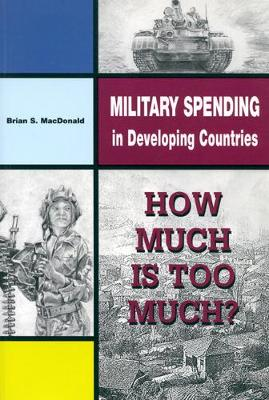 Military Spending in Developing Countries: How Much is Too Much?