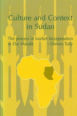 Culture and Context in Sudan: The Process of Market Incorporation in Dar Masalit
